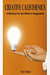 Creative Calisthenics: The Ultimate Workout for the Writer's Imagination (Wordmaster Writers Series) Kindle Edition