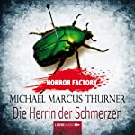 Die Herrin der Schmerzen (Horror Factory 7) | Michael Marcus Thurner