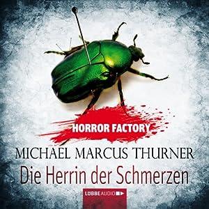 Die Herrin der Schmerzen (Horror Factory 7) Hörbuch