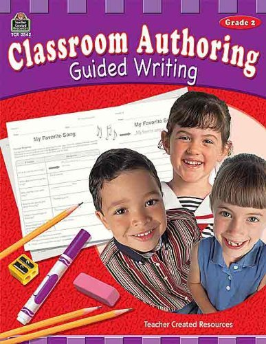Classroom Authoring: Guided Writing (Gr. 2) by Teacher Created Resources