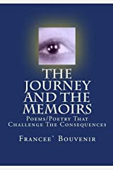 The Journey AND The Memoirs: Poems/Poetry's That Challenge The Consequences Paperback