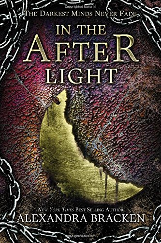 In the Afterlight (A Darkest Minds Novel)