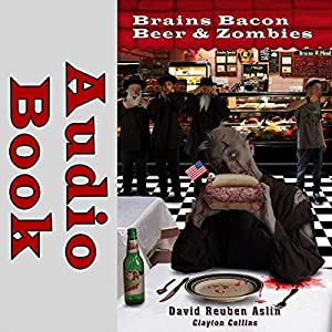 Brains Bacon Beer & Zombies Audiobook