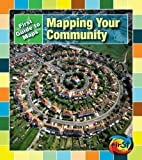 img - for Mapping Your Community (First Guides to Maps) book / textbook / text book