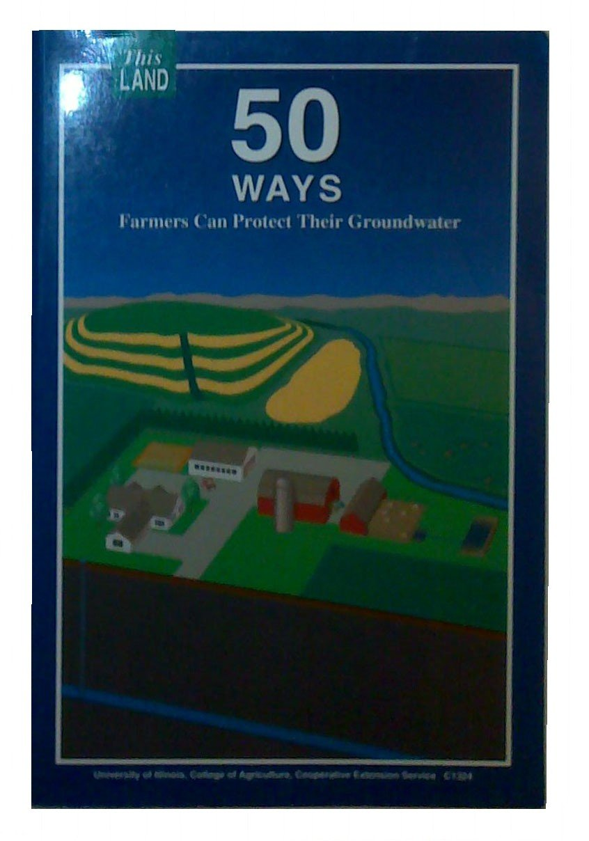 50 Ways Farmers Can Protect Their Groundwater