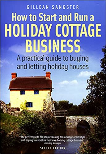 PDF Descargar How To Start And Run A Holiday Cottage Business (2nd Edition): A Practical Guide To Buying And Letting Holiday Houses