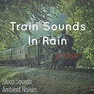 Train Sounds in Rain [Clean]