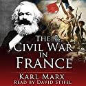The Civil War in France Audiobook by Karl Marx Narrated by David Stifel