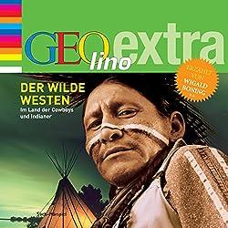 Der Wilde Westen. Im Land der Cowboys und Indianer (GEOlino extra Hör-Bibliothek)