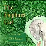 The Elephant Girl | Kathrine LaFleur
