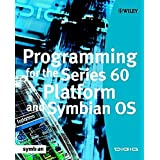 Programming for the Series 60 Platform and Symbian OS (Symbian Press) (2002-12-20)