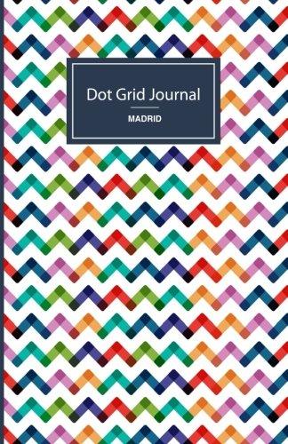 Cuaderno de malla de puntos - ZigZag: Tapa blanda, 14x21cm, 130 páginas (Madrid) (Volume 5) (Spanish Edition): Dot Grid Journal: 9781547163304: Amazon.com: ...
