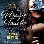 Magic Touch | Treasure Hernandez