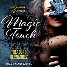 Magic Touch Audiobook by Treasure Hernandez Narrated by Lacy Laurel