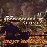 If Memory Serves: Dr. Tara Ross, Book 1   Tanya Goodwin