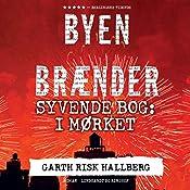 I mørket (Byen brænder 7) | Garth Risk Hallberg