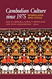 img - for Cambodian Culture since 1975: Homeland and Exile (Asia East by South) book / textbook / text book
