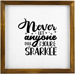 No-Branded Wooden Framed Sign Never Let Anyone Dull Your Sparkle Wall Decor Framed Wood Sign 12x12 inch