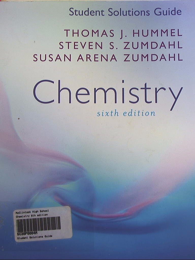 Student Solutions Guide: Chemistry, Sixth Edition: Thomas J. Hummel, Steven  S. Zumdahl, Susan Arena Zumdahl: Amazon.com: Books