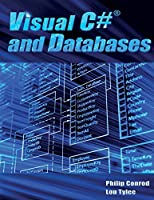 Visual C# and Databases: A Step-By-Step Database Programming Tutorial, 15th Edition Front Cover