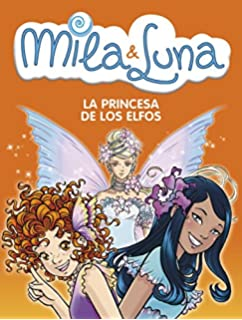 La Princesa de los Elfos/ The Elf Queen (Milla & Luna) (Spanish