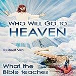Who Will Go to Heaven | David Allen,Gary Sanchez,Mark Dorbeck