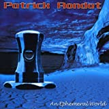 Ephemeral World by PATRICK RONDAT (2006-10-23)