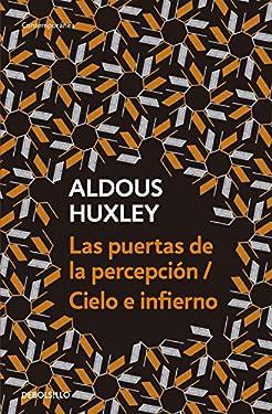 Las puertas de la percepción / Cielo e infierno (Spanish Edition)