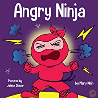 Image for Angry Ninja: A Children's Book About Fighting and Managing Anger (Ninja Life Hacks)