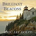 Brilliant Beacons: A History of the American Lighthouse | Eric Jay Dolin