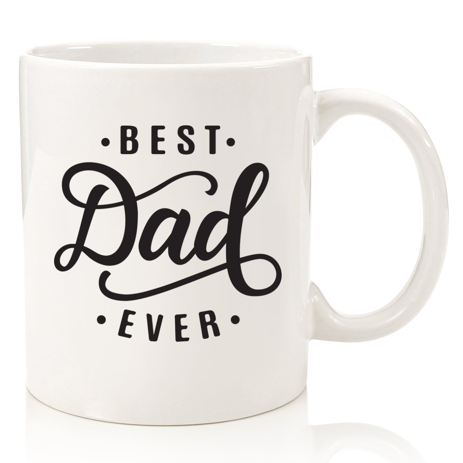 Best Dad Ever Gift Mug - Top Fathers Day Gifts For Dads, Husband, Men - Unique Gift Idea For Him From Daughter, Son, Wife - Cool Birthday Present For a New Father, Guys - Fun Novelty Coffee Cup - 11oz