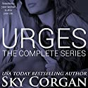 Urges: The Complete Series Audiobook by Sky Corgan Narrated by Sally Sanders