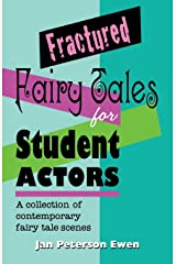 Fractured Fairy Tales for Student Actors: A Collection of Contemporary Fairy Tale Scenes Paperback