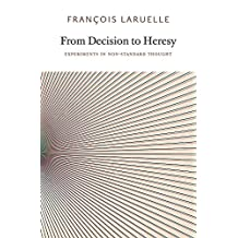 From Decision to Heresy: Experiments in Non-Standard Thought