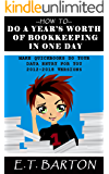 How to Do a Year's Worth of Bookkeeping in One Day: Time-Saving Bookkeeping Shortcuts that Will Save You Time and Money