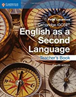 Cambridge IGCSE® English as a Second Language Teacher's Book, 4th Edition Front Cover