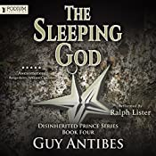 The Sleeping God: The Disinherited Prince Series, Book 4 | Guy Antibes