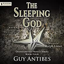 The Sleeping God: The Disinherited Prince Series, Book 4 Audiobook by Guy Antibes Narrated by Ralph Lister