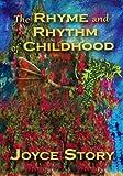 The Rhyme and Rhythm of Childhood, Joyce Story, 1484051211