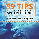 #10: 99 Tips to Get Better at Spearfishing: Actionable Information to Improve Your Spearfishing