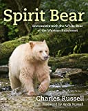 Written with vivid detail and passion, Spirit Bear is the story of acclaimed naturalist Charles Russell's journey to study and learn from the extraordinary spirit bears on the remote Princess Royal Island.   From early experiences observing black ...