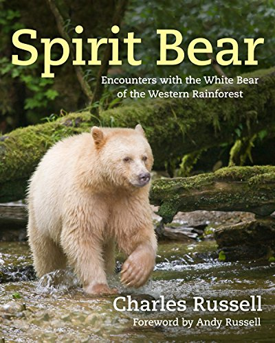 (Spirit Bear: Encounters with the White Bear of the Western Rainforest)