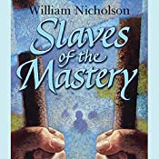 Slaves of the Mastery: Wind on Fire Trilogy, Book 2 | William Nicholson
