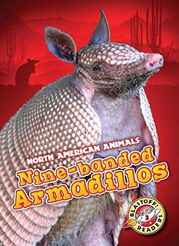 Nine-banded Armadillos (North American Animals: Blastoff Readers, Level 3)