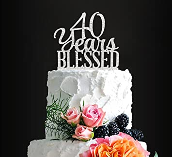 Silver Acrylic Custom 40 Years Blessed Cake Topper 40th Birthday Wedding