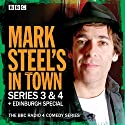Mark Steel's in Town: Series 3 & 4 Plus Edinburgh Special: The BBC Radio 4 Comedy Series Radio/TV Program by Mark Steel Narrated by Mark Steel