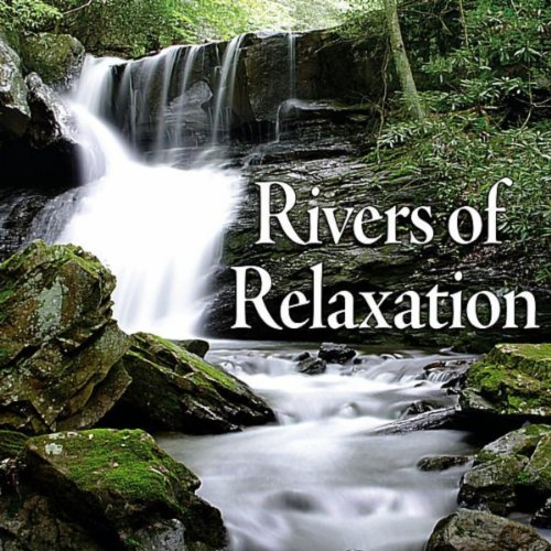 Rivers Of Relaxation - Soothing Nature Sounds