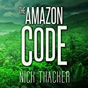 The Amazon Code: Harvey Bennett Thrillers | Nick Thacker