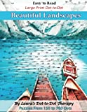 #6: Easy to Read Large Print Dot-to-Dot Beautiful Landscapes: Puzzles from 150 to 760 Dots (Fun Dot to Dot for Adults) (Volume 8)