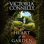 The Heart of the Garden | Victoria Connelly